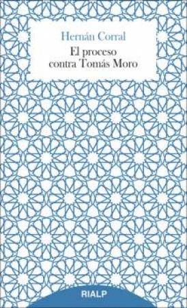 el PROCESO CONTRA TOMAS MORO / CORRAL TALCIANI, HERNAN
