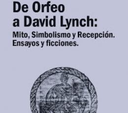 DE ORFEO A DAVID LYNCH/MITO SIMBOLISMO Y RECEPCION...