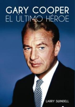 GARY COOPER/EL ULTIMO HEROE / SWINDELL, LARRY