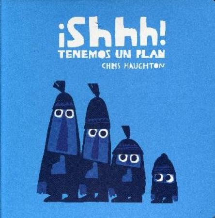 """SHHH! TENEMOS UN PLAN """"PEQUEÑO"""" / HAUGHTON, CHRIS"""