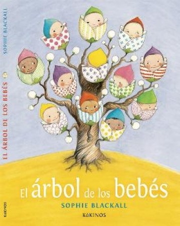 EL ARBOL DE LOS BEBES / BLACKALL, SOPHIE