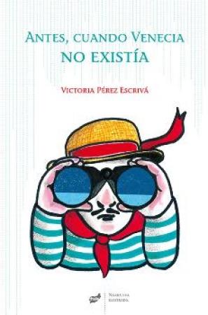 ANTES CUANDO VENECIA NO EXISTIA / PEREZ ESCRIVA, VICTORIA