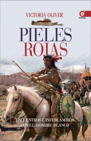 PIELES ROJAS/ENCUENTROS CON EL HOMBRE BLANCO / OLIVER MUÑOZ, VICTORIA