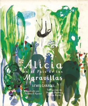 ALICIA EN EL PAIS DE LAS MARAVILLAS (SILEX) / D'AQUINO, ANDREA / CARROLL, LEWIS