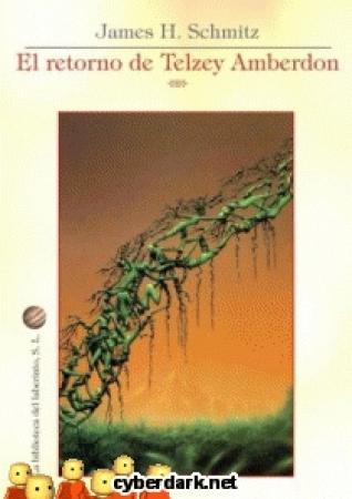 EL RETORNO DE TELZEY AMBERDON / SCHMITZ, JAMES H.