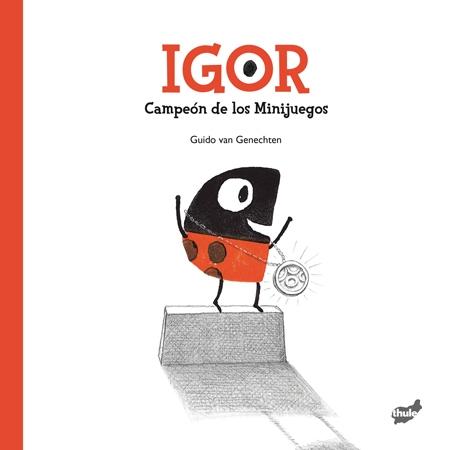 IGOR/CAMPEON DE LOS MINIJUEGOS / VAN GENECHTEN, GUIDO