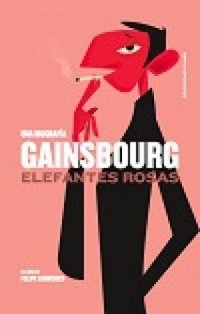 GAINSBOURG/ELEFANTES ROSAS UNA BIOGRAFIA / CABRERIZO, FELIPE