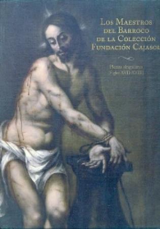 LOS MAESTROS DEL BARROCO DE LA COLECCION FUNDACION CAJASOL / VV. AA.