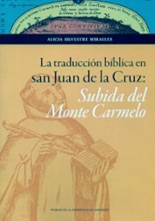 TRADUCCION BIBLICA EN SAN JUAN DE LA CRUZ, LA/SUBIDA DEL MONTE CARMELO / SILVESTRE MIRALLES, ALICIA