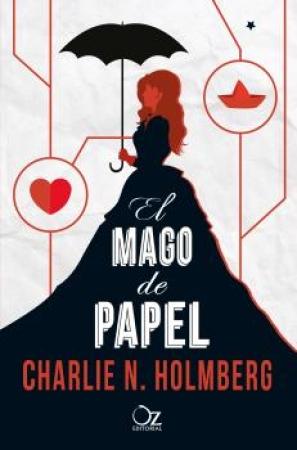 EL MAGO DE PAPEL / HOLMBERG, CHARLIE N.