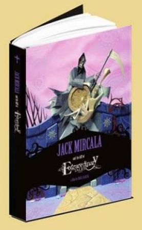 JACK MIRCALA AND THE ART OF EXTRAORDINARY TALES A FILM BY RAUL GARCIA / MIRCALA, JACK