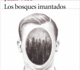 Los bosques imantados / JUAN VICO