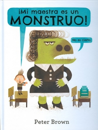 MI MAESTRA ES UN MONSTRUO / BROWN, PETER