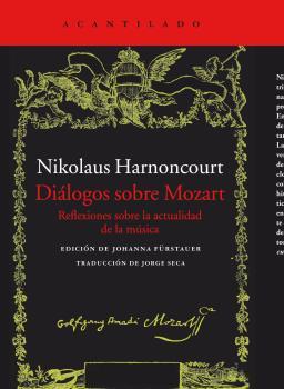 DIALOGOS SOBRE MOZART REFLEXIONES SOBRE LA ACTUALIDAD DE LA MUSICA / HARNONCOURT, NIKOLAUS