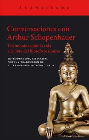 CONVERSACIONES CON ARTHUR SCHOPENHAUER / TESTIMONIOS SOBRE LA VIDA Y OBRA DEL FILOSOFO PESIMISTA / SCHOPENHAUER, ARTHUR
