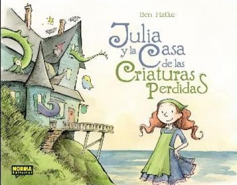 JULIA Y LA CASA DE LAS CRIATURAS PERDIDAS / HATKE, BEN