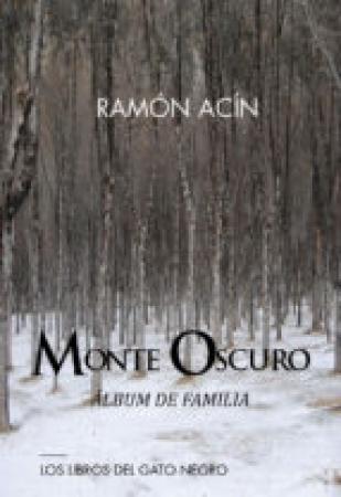MONTE OSCURO: ALBUM DE FAMILIA / RAMON ACIN