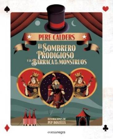 EL SOMBRERO PRODIGIOSO Y LA BARRACA DE LOS MONSTRUOS / BOATELLA, PEP /  CALDERS, PERE