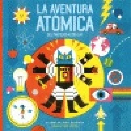 LA AVENTURA ATOMICA DEL PROFESOR ASTRO CAT / WALLIMAN, DOMINIC / NEWMAN, BEN