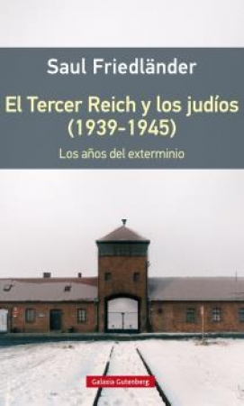 EL TERCER REICH Y LOS JUDIOS (1939-1945) / FRIEDLANDER, SAUL