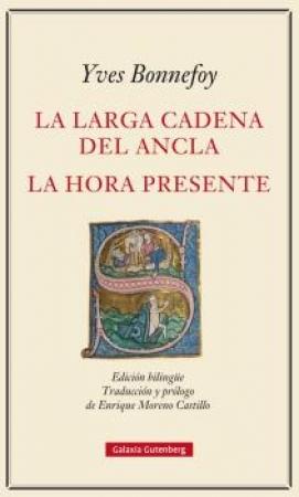 LA LARGA CADENA DEL ANCLA / LA HORA PRESENTE /BONNEFOY, YVES