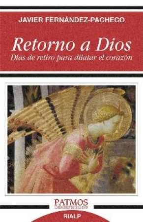 RETORNO A DIOS  / FERNANDEZ-PACHECO, JAVIER