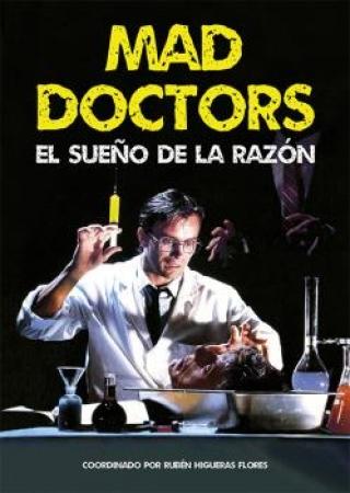 MAD DOCTORS/EL SUEÑO DE LA RAZON/ HIGUERAS FLORES, RUBEN