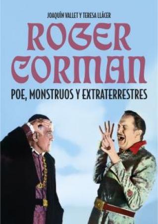 ROGER CORMAN/POE MONSTRUOS Y EXTRATERRESTRES / LLACER, TERESA  / VALLET, JOAQUIN