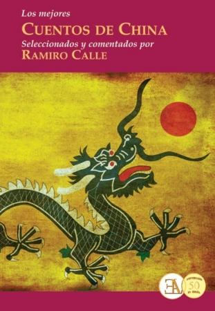 LOS MEJORES CUENTOS DE CHINA / CALLE CAPILLA, RAMIRO A.
