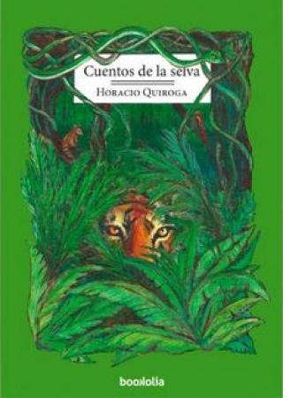 CUENTOS DE LA SELVA / QUIROGA, HORACIO