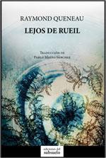 LEJOS DE RUEIL / QUENEAU, RAYMOND