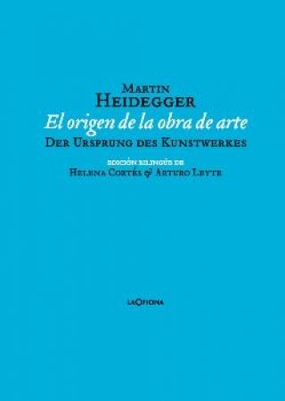 EL ORIGEN DE LA OBRA DE ARTE / HEIDEGGER, MARTIN