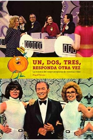 Novedad   Añadir UN DOS TRES RESPONDA OTRA VEZ/LA HISTORIA DEL MEJOR PROGRAMA DE NUESTRAS VIDAS/ HERRERO, MIGUEL