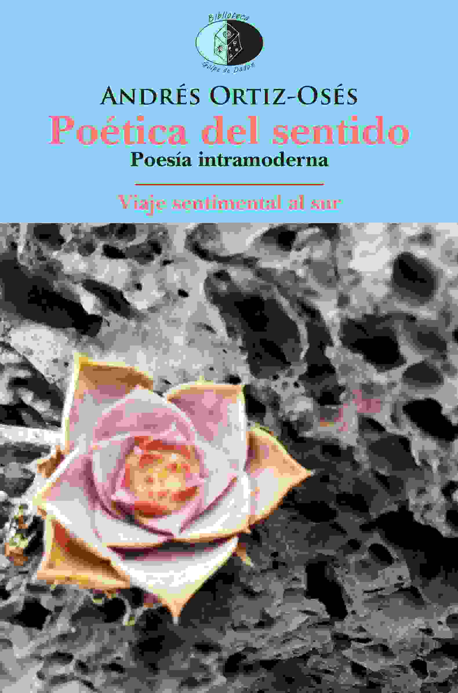 POETICA DEL SENTIDO/POESIA INTRAMODERNA / ORTIZ-OSES, ANDRES