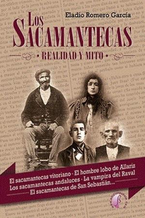 SACAMANTECAS, LOS/REALIDAD Y MITO / ROMERO GARCIA, ELADIO
