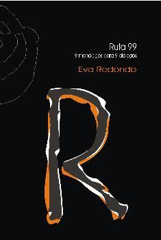 RUTA 99/9 MONOLOGOS PARA 9 DIALOGOS / REDONDO, EVA
