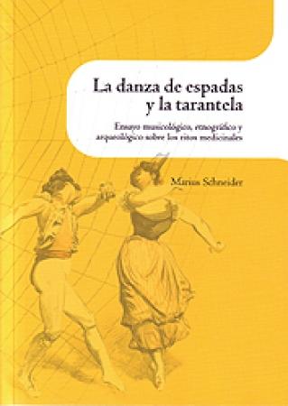 LA DANZA DE ESPADAS Y LA TARANTELA / SCHNEIDER, MARIUS