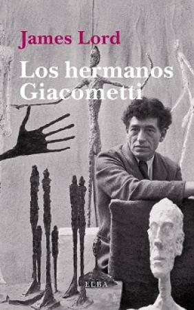 LOS HERMANOS GIACOMETTI / LORD, JAMES