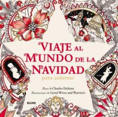 VIAJE AL MUNDO DE LA NAVIDAD/PARA COLOREAR / DICKENS, CHARLES JOHN HUFFAN  GOOD WIVES AND WARRIORS