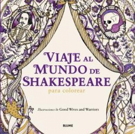VIAJE AL MUNDO DE SHAKESPEARE/PARA COLOREAR / GOOD WIVES AND WARRIORS