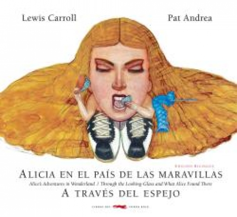 "ALICIA EN EL PAIS DE LAS MARAVILLAS/A TRAVES DEL ESPEJO ""BILINGÜE"" / CARROLL, LEWIS / CHARLES LUTWID  ANDREA, PAT"