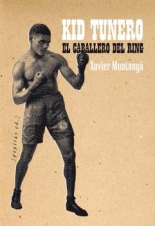 KID TUNERO/EL CABALLERO DEL RING / MONTANYA I ATOCHE, XAVIER