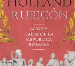 RUBICON/AUGE Y CAIDA DE LA REPUBLICA ROMANA /...