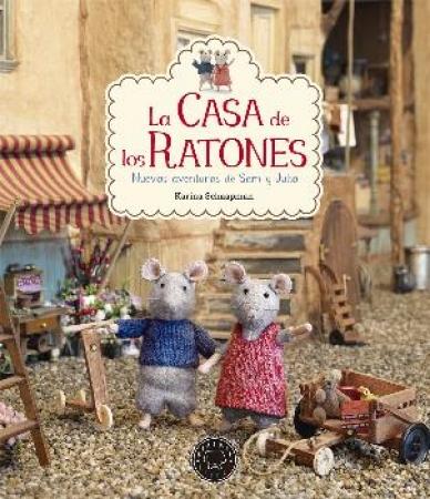 LA CASA DE LOS RATONES /NUEVAS AVENTURAS DE SAM Y JULIA / SCHAAPMAN, KARINA
