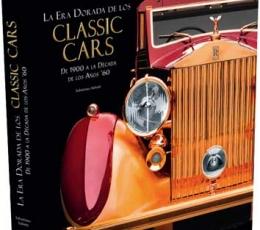 ERA DORADA DE LOS CLASSIC CARS, LA/DE 1900 A LA...