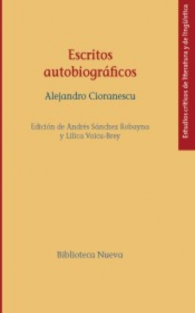 ESCRITOS AUTOBIOGRAFICOS/ALEJANDRO CIORANESCU / VOICU-BREY, LILICA  /SANCHEZ ROBAYNA, ANDRES  /CIORANESCU, ALEJANDRO