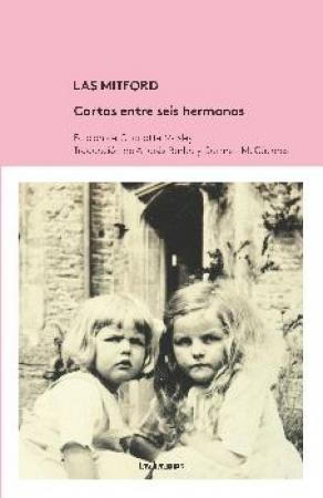 MITFORD, LAS/CARTAS ENTRE SEIS HERMANAS / MOSLEY, CHARLOTTE