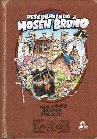 DESCUBRIENDO A MOSEN BRUNO / AZAGRA GARCIA, CARLOS  / CAMPO, MAXI /  REVUELTA MEDIALDEA, ENCARNA