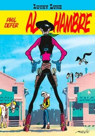 "LUCKY LUKE/AL HAMBRE ""EDICION LIMITADA"" / DEFER, PHIL  / MORRIS"