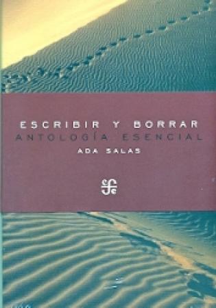 ESCRIBIR Y BORRAR/ANTOLOGIA ESENCIAL / SALAS, ADA